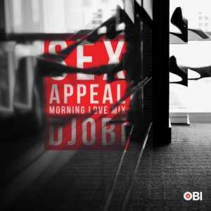 DJ Obi - Sex Appeal (Morning Love) Mix